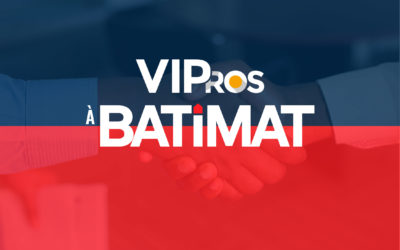 Venez découvrir VIPros à Batimat !