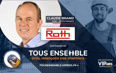 Roth engagé pour la relance du bâtiment : interview de Claude Brand, CEO de Roth France